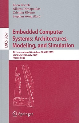 Embedded Computer Systems: Architectures, Modeling, and Simulation - Bertels, Koen (Editor)