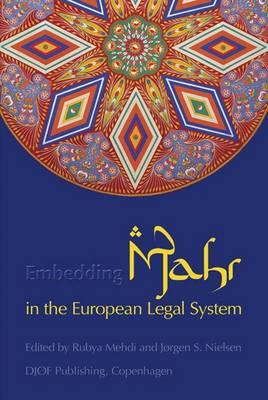 Embedding Mahr in the European Legal System - Mehdi, Rubya (Editor), and Nielsen, Jergen S. (Editor)
