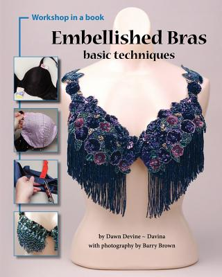 Embellished Bras: Basic Techniques - Devine, Dawn, and Brown, Barry (Photographer)