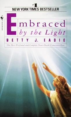 Embraced by the Light - Eadie, Betty J, and Taylor, Curtis, and Morse, Melvin, M.D. (Foreword by)