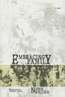Embracing Family - Kojima, Nobuo, and Tanaka, Yukiko (Translated by)