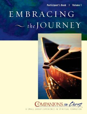 Embracing the Journey: Participant's Book - Job, Rueben P, and Thompson, Marjorie J