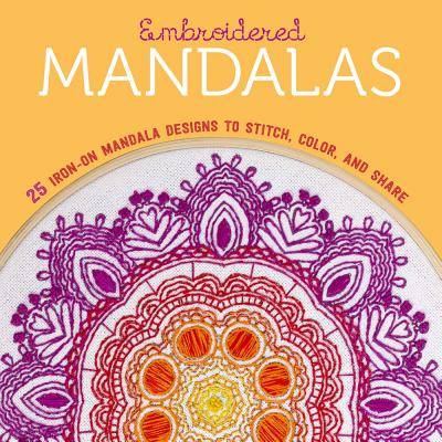 Embroidered Mandalas: 25 Iron-On Mandala Designs to Stitch, Color, and Share - Lark Crafts