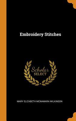 Embroidery Stitches - Wilkinson, Mary Elizabeth McNamara