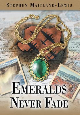 Emeralds Never Fade - Maitland-Lewis, Stephen