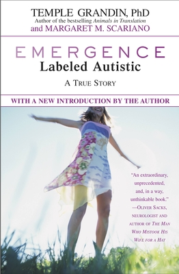Emergence: Labeled Autistic - Grandin, Temple, Dr., and Scariano, Margaret M