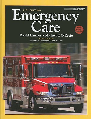 Emergency Care - Limmer, Daniel, and O'Keefe, Michael F, and Grant, Harvey D