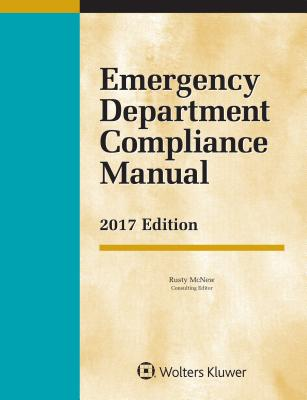 Emergency Department Compliance Manual: 2017 Edition - McNew, Rusty
