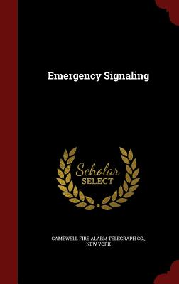 Emergency Signaling - Gamewell Fire Alarm Telegraph Co, New Y (Creator)