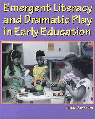 Emergent Literacy and Dramatic Play in Early Education - Davidson, Jane Ilene, and Davidson