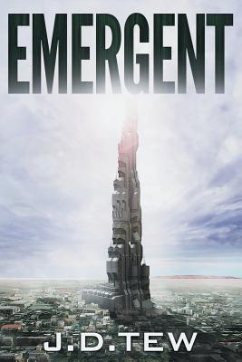 Emergent - Tew, J D, and Spotson, Scott (Editor)