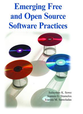 Emerging Free and Open Source Software Practices - Sowe, Sulayman K (Editor), and Stamelos, Ioannis G (Editor), and Samoladasm, Ioannis (Editor)