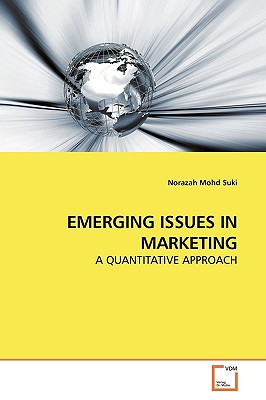 Emerging Issues in Marketing - Mohd Suki, Norazah
