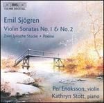 Emil Sjogren: Violin Sonatas Nos. 1 & 2; Zwei lyrische Stücke; Poème