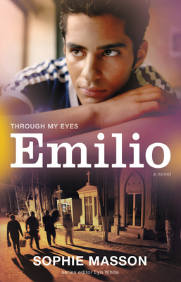 Emilio: Through My Eyes - Masson, Sophie, and White, Lyn (Series edited by)