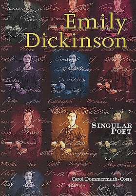 Emily Dickinson: Singular Poet - Dommermuth-Costa, Carol