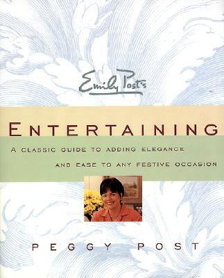 Emily Post's Entertaining - Post, Peggy (Introduction by)