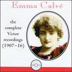 Emma Calvé: The Victor Recordings, 1907-16