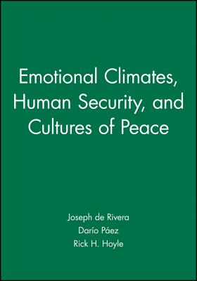Emotional Climates, Human Security, and Cultures of Peace - De Rivera, Joseph (Editor), and P?ez, Dar?o (Editor), and Hoyle, Rick H, PhD (Editor)
