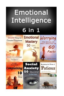 Emotional Intelligence: Be in Control of Your Emotions and Master Yourself - Olsen, Christian, and Chester, Rita, and Noot, V