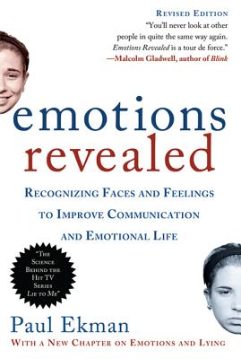 Emotions Revealed: Recognizing Faces and Feelings to Improve Communication and Emotional Life - Ekman, Paul, Dr., Ph.D.