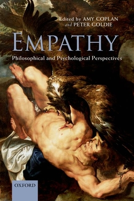 Empathy: Philosophical and Psychological Perspectives - Coplan, Amy (Editor), and Goldie, Peter (Editor)