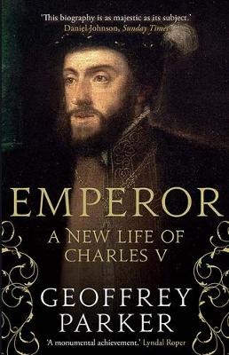 Emperor: A New Life of Charles V - Parker, Geoffrey