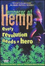 Emperor of Hemp: Every Revolution Needs a Hero