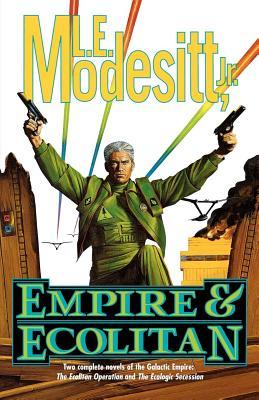 Empire & Ecolitan: Two Complete Novels of the Galactic Empire: 'The Ecolitan Operation' and the Ecologic Sucession' - Modesitt, L E
