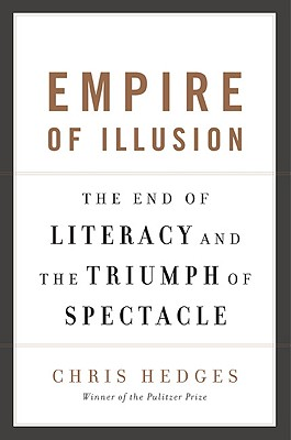 Empire of Illusion: The End of Literacy and the Triumph of Spectacle -