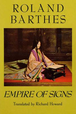 Empire of Signs - Barthes, Roland, Professor, and Howard, Richard (Translated by)