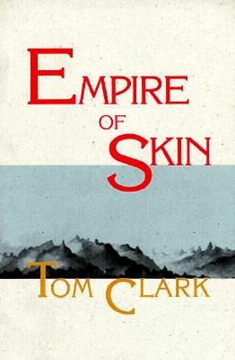 Empire of Skin - Clark, Tom