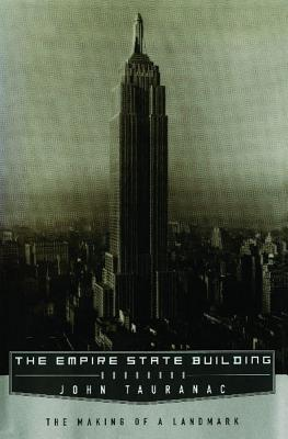 Empire State Building: The Making of a Landmark - Tauranac, John