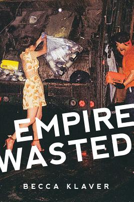 Empire Wasted: Poems - Klaver, Becca