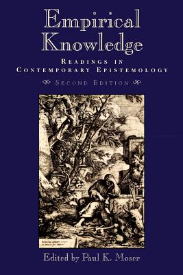 Empirical Knowledge: Readings in Contemporary Epistemology - Moser, Paul K (Editor)