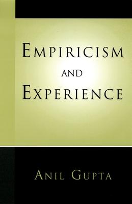 Empiricism and Experience - Gupta, Anil
