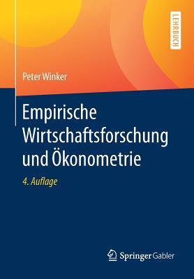 Empirische Wirtschaftsforschung Und Okonometrie - Winker, Peter