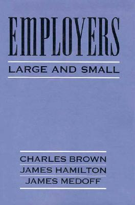 Employers Large and Small - Brown, Charles