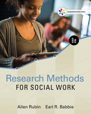 Empowerment Series: Research Methods for Social Work - Babbie, Earl, and Rubin, Allen