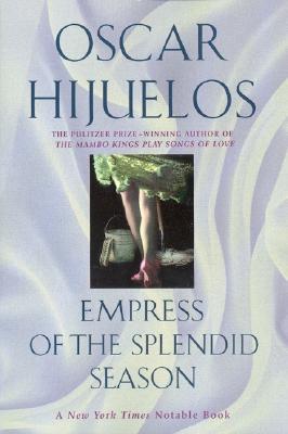 Empress of the Splendid Season - Hijuelos, Oscar