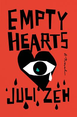 Empty Hearts - Zeh, Juli, and Cullen, John (Translated by)