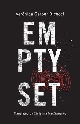 Empty Set - Gerber Bicecci, Veronica, and Macsweeney, Christina (Translated by)