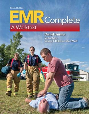 Emr Complete: A Worktext - Limmer, Daniel J, and Dickinson, Edward T