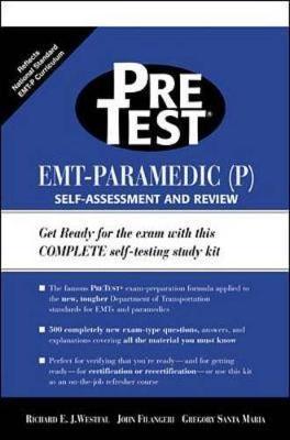 EMT-Paramedic (P) Pretest Self Assessment and Review - Westfal, Richard E J, M.D., F.A.C.E.P., and Filangeri, John, and Santa-Maria, Gregory