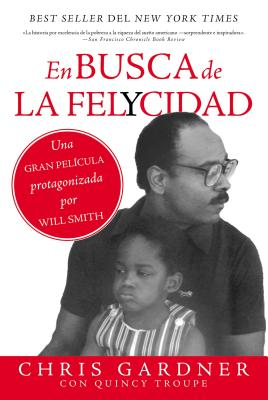 En Busca de la Felycidad (Pursuit of Happyness - Spanish Edition) - Gardner, Chris