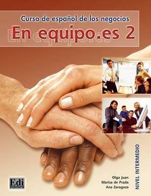 En Equipo Es 2: Student Book - Juan