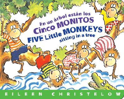 En un Arbol Estan los Cinco Monitos / Five Little Monkeys Sitting In A Tree - Christelow, Eileen