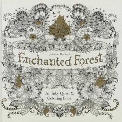 Enchanted Forest: An Inky Quest & Coloring Book - Basford, Johanna (Illustrator)