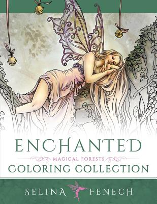 Enchanted - Magical Forests Coloring Collection - Fenech, Selina