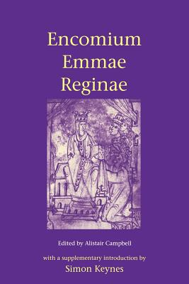 Encomium Emmae Reginae - Campbell, A, Mrs., and Keynes, Simon (Introduction by), and Campbell, Alistair (Editor)